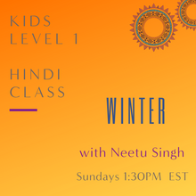 Load image into Gallery viewer, Hindi KIDS LEVEL 1 with Neetu Singh (Sundays 1:30pm EST)