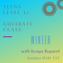 Load image into Gallery viewer, Gujarati TEEN Classes with Krupa Ruparel (Sundays 11am EST)