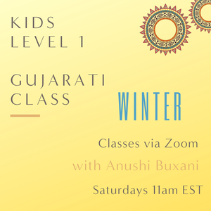 Gujarati KIDS LEVEL 1 with Anushi Buxani  (Saturdays 11am EST)
