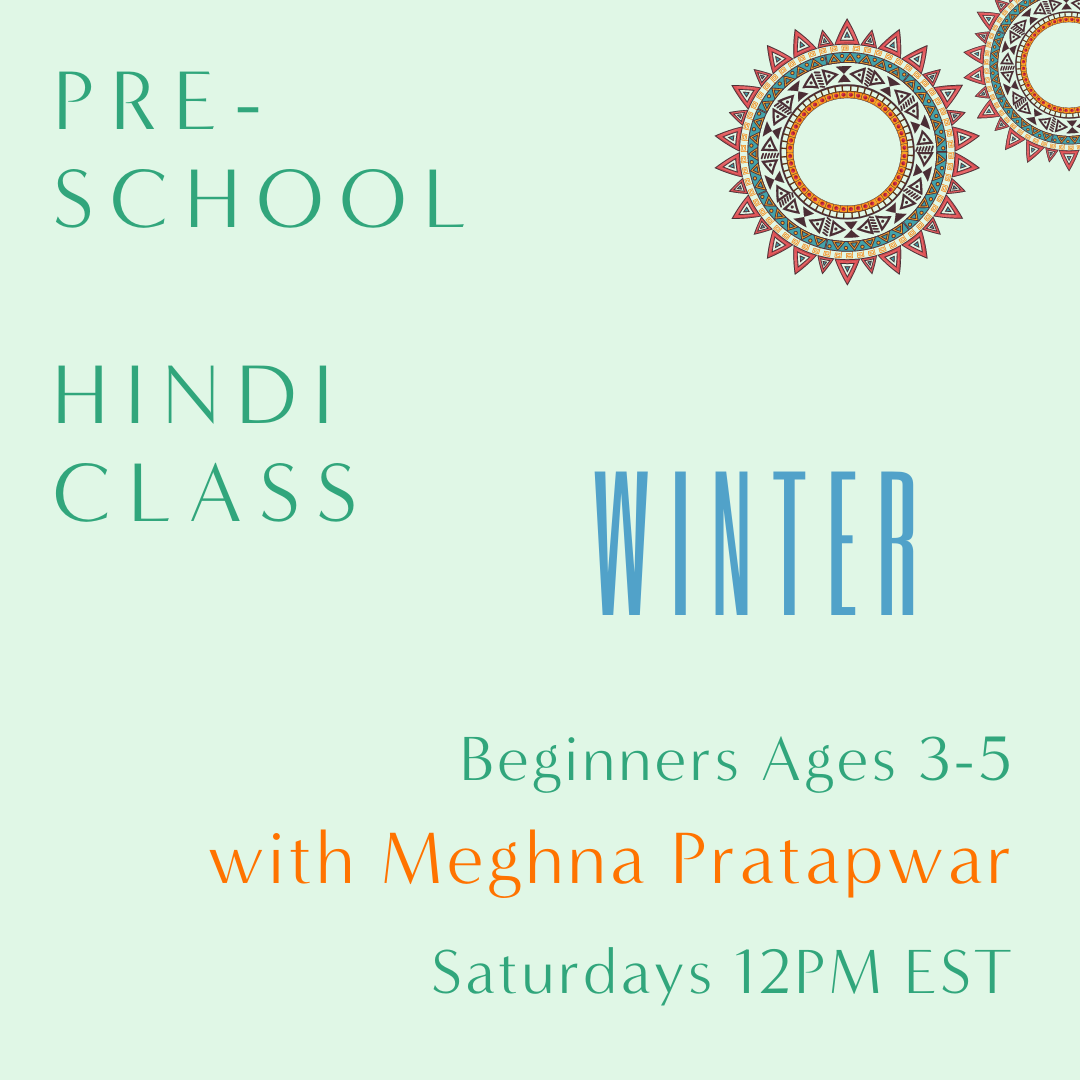 Hindi PRESCHOOL with Meghana Pratapwar (Saturdays 12pm EST)