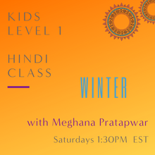 Load image into Gallery viewer, Hindi KIDS LEVEL 1 with Meghana Pratapwar (Saturdays 1:30pm EST)