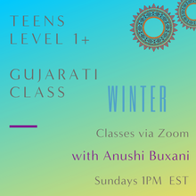 Load image into Gallery viewer, Gujarati TEEN Classes with Anushi Buxani (Sundays 1pm EST)