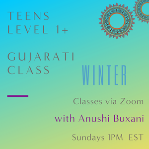 Gujarati TEEN Classes with Anushi Buxani (Sundays 1pm EST)