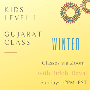 Gujarati KIDS LEVEL 1 with Riddhi Raval (Sundays 12pm EST)