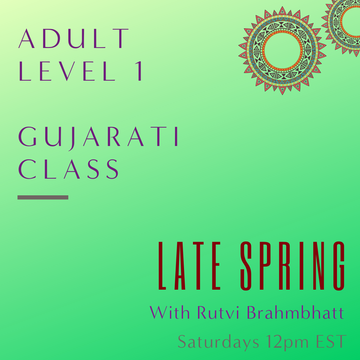 Gujarati ADULT LEVEL 1 with Rutvi Brahmbhatt (Saturdays 12 pm EST) (Late Spring)