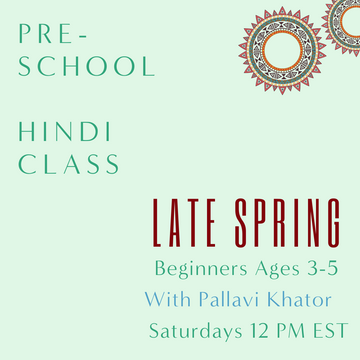 Hindi PRESCHOOL with Pallavi Khator (Saturdays 12 pm EST) (Late Spring)