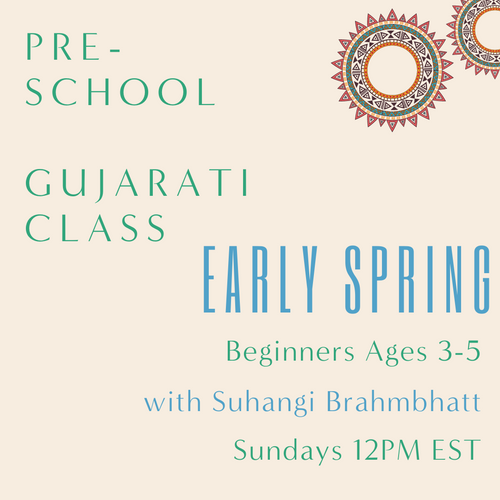 Gujarati PRESCHOOL with Suhangi Brahmbhatt (Sundays 12pm EST) (Early Spring)