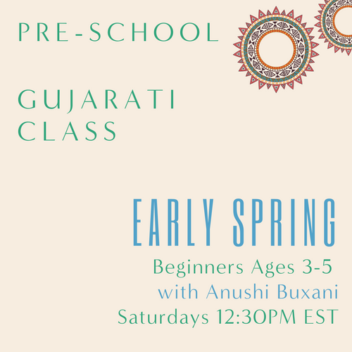 Gujarati PRESCHOOL with Anushi Buxani  (Saturdays 12:30pm EST) (Early Spring)