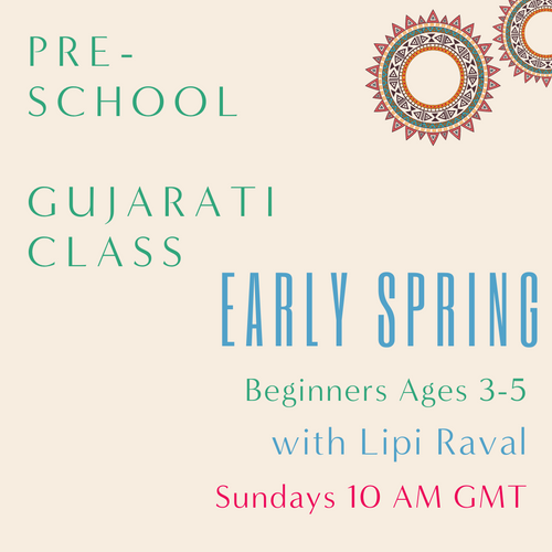 Gujarati PRESCHOOL with Lipi Raval (Sundays 10am UTC) (Early Spring)