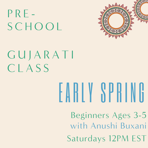 Gujarati PRESCHOOL with Anushi Buxani (Saturdays 12pm EST) (Early Spring)
