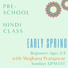 Load image into Gallery viewer, Hindi PRESCHOOL with Meghana Pratapwar (Sundays 12pm EST) (Early Spring)