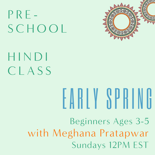Hindi PRESCHOOL with Meghana Pratapwar (Sundays 12pm EST) (Early Spring)