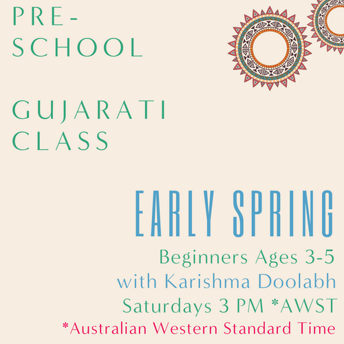 Gujarati PRESCHOOL with Karishma Doolabh (Saturdays 3pm AWST) (Early  Spring)