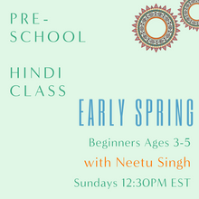 Load image into Gallery viewer, Hindi PRESCHOOL with Neetu Singh (Sundays 12:30pm EST) (Early Spring)