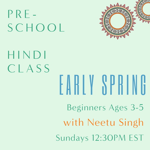 Hindi PRESCHOOL with Neetu Singh (Sundays 12:30pm EST) (Early Spring)