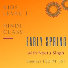 Load image into Gallery viewer, Hindi KIDS LEVEL 1 with Neetu Singh (Sundays 1:30pm EST) (Early Spring)