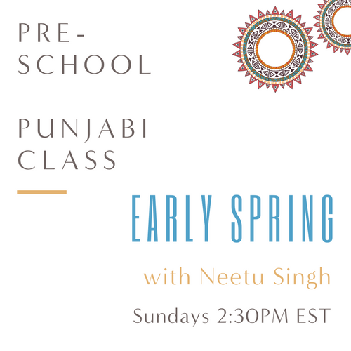 Punjabi PRESCHOOL with Neetu Singh (Sundays 2:30pm EST) (Early Spring)