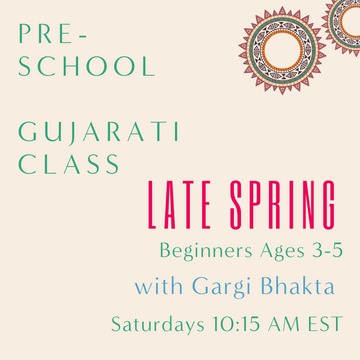 Gujarati PRESCHOOL with Gargi Bhakta (Saturdays 10:15am EST) (Late Spring)