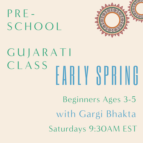 Gujarati PRESCHOOL with Gargi Bhakta (Saturdays 9:30am EST) (Early Spring)
