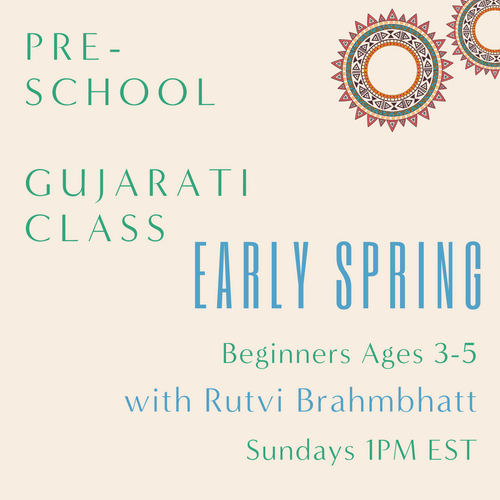 Gujarati PRESCHOOL with Rutvi Brahmbhatt (Sundays 1pm EST) (Early Spring)