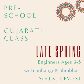 Gujarati PRESCHOOL with Suhangi Brahmbhatt (Sundays 12pm EST) (Late Spring)