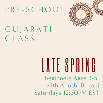 Gujarati PRESCHOOL with Anushi Buxani  (Saturdays 12:30pm EST) (Late Spring)