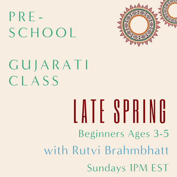 Gujarati PRESCHOOL with Rutvi Brahmbhatt (Sundays 1pm EST) (Late Spring)