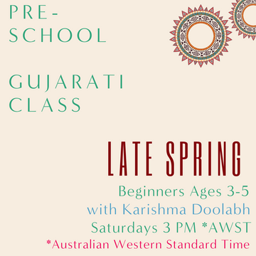 Gujarati PRESCHOOL with Karishma Doolabh (Saturdays 3pm AWST) (Late Spring)
