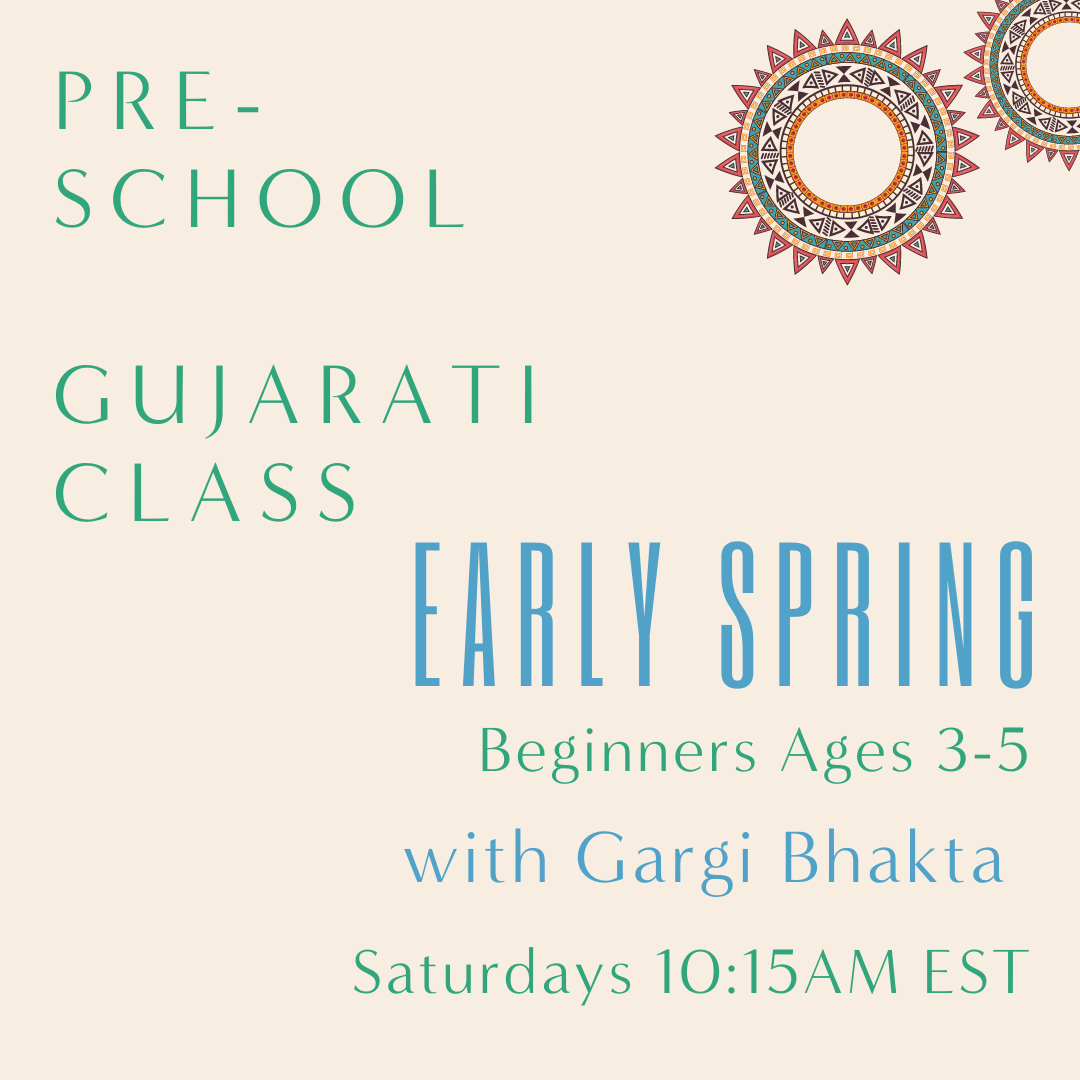 Gujarati PRESCHOOL with Gargi Bhakta (Saturdays 10:15am EST) (Early Spring)