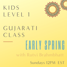 Load image into Gallery viewer, Gujarati KIDS LEVEL 1 with Rutvi Brahmbhatt (Sundays 12pm EST) (Early Spring)