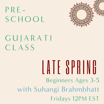 Gujarati PRESCHOOL with Suhangi Brahmbhatt (Fridays 12pm EST) (Late Spring)