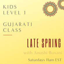 Load image into Gallery viewer, Gujarati KIDS LEVEL 1 with Anushi Buxani  (Saturdays 11am EST) (Late Spring)