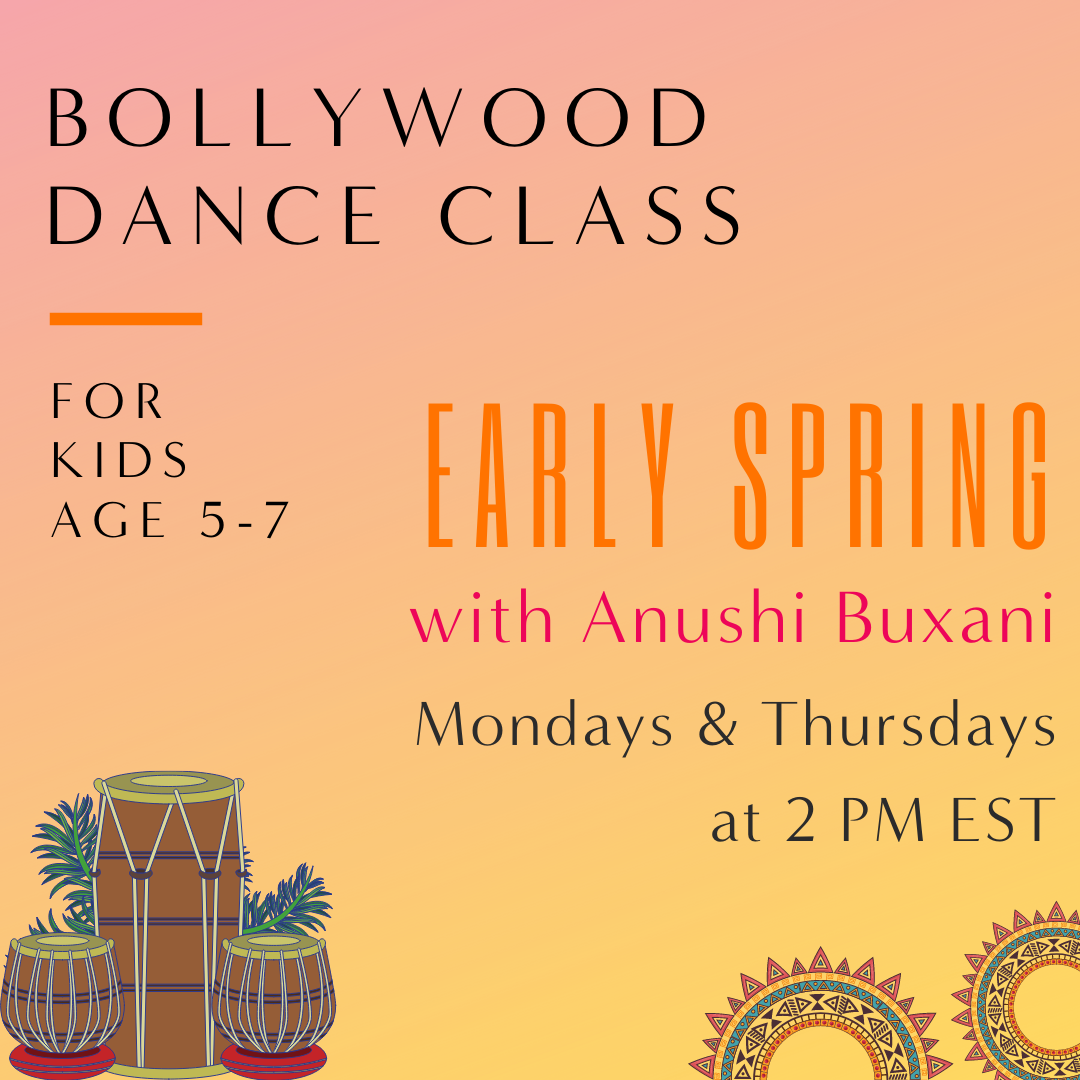 KIDS BOLLYWOOD Dance (5 weeks part 1) with Anushi Buxani (Mondays & Thursdays 2 pm EST)