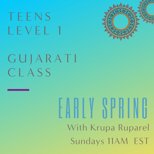 Gujarati TEEN Classes with Krupa Ruparel (Sundays 11am EST) (Early Spring)