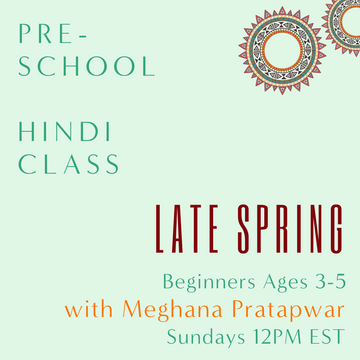 Hindi PRESCHOOL with Meghana Pratapwar (Sundays 12pm EST) (Late Spring)