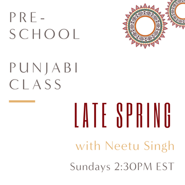 Punjabi PRESCHOOL with Neetu Singh (Sundays 2:30pm EST) (Late Spring)