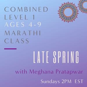 Marathi Level 1 with Meghana Pratapwar (Sundays 2 pm EST) (Late Spring)