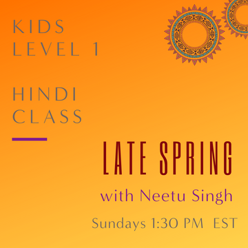 Hindi KIDS LEVEL 1 with Neetu Singh (Sundays 1:30pm EST) (Late Spring)