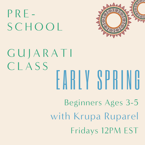 Gujarati PRESCHOOL with Krupa Ruparel (Fridays 12pm EST) (Early Spring)