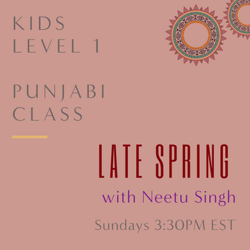 Punjabi KIDS LEVEL 1 with Neetu Singh  (Sundays 3:30pm EST) (Late Spring)