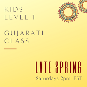 Gujarati KIDS LEVEL 1 with TBD (Saturdays 2pm EST) (Late Spring)