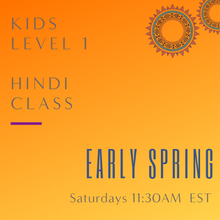 Load image into Gallery viewer, Hindi KIDS LEVEL 1 with Pallavi Khator (Saturdays 11:30 am EST) (Early Spring)