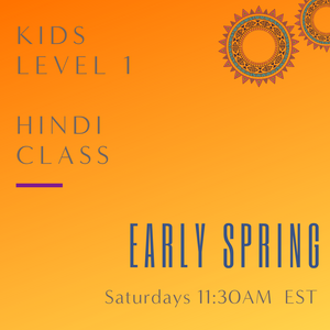 Hindi KIDS LEVEL 1 with Pallavi Khator (Saturdays 11:30 am EST) (Early Spring)