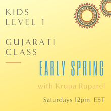 Load image into Gallery viewer, Gujarati KIDS LEVEL 1 with Krupa Ruparel  (Saturdays 12pm EST) (Early Spring)
