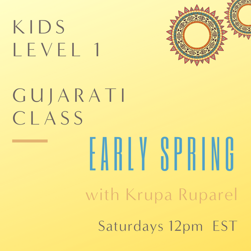 Gujarati KIDS LEVEL 1 with Krupa Ruparel  (Saturdays 12pm EST) (Early Spring)