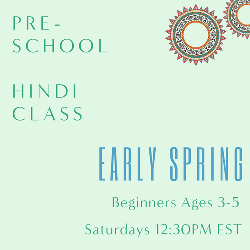Hindi PRESCHOOL with Komal Naik (Saturdays 12:30pm EST) (Early Spring)