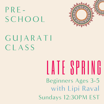 Gujarati PRESCHOOL with Lipi Raval (Sundays 12:30pm EST) (Late Spring)