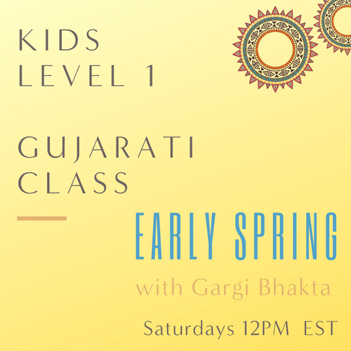 Gujarati KIDS LEVEL 1 with Gargi Bhakta  (Saturdays 12pm EST) (Early Spring)