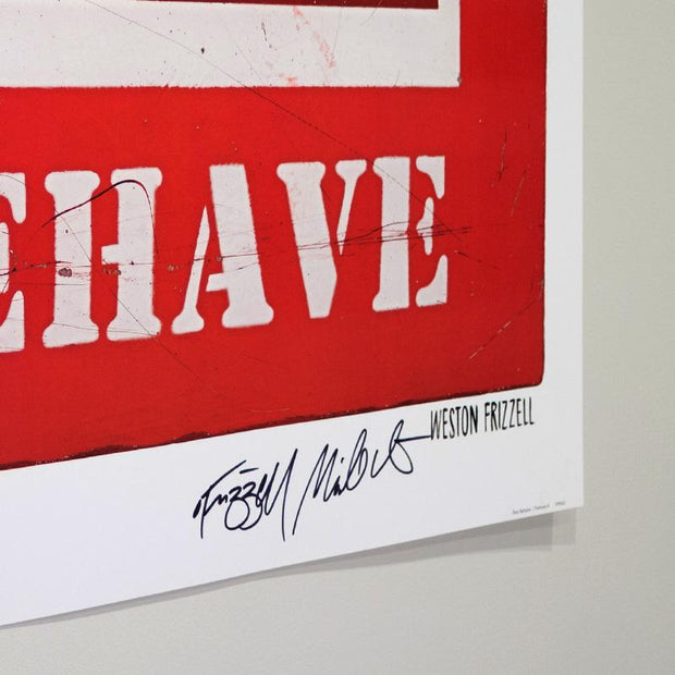 Signed Red Behave print by Weston Frizzell