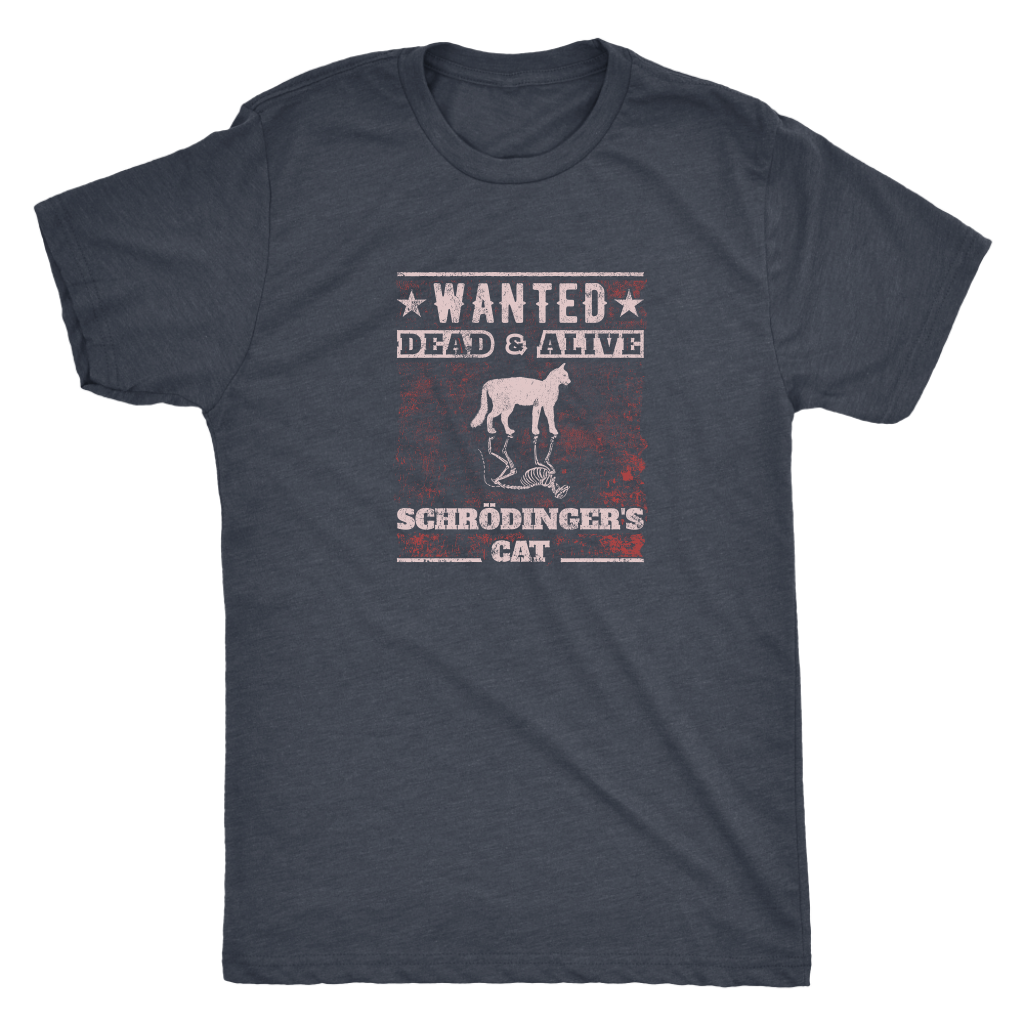 Wanted - Dead and Alive - Schrodingers cat - Physics Triblend T-Shirt